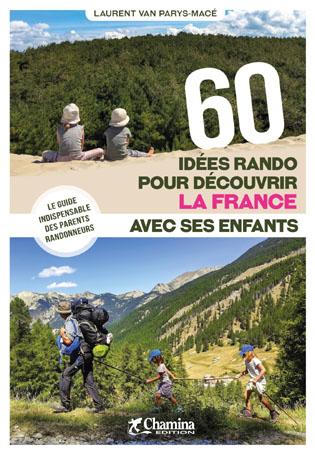 """Guide """"60 idées rando pour découvrir la France avec ses enfants"""""""